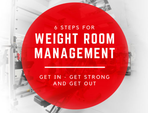 6 Steps for Weight Room Management: Get in, Get Strong, and Get out
