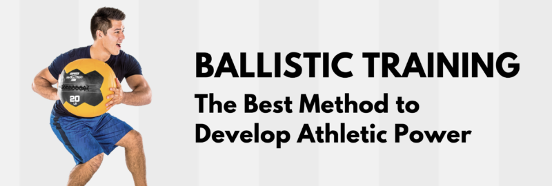 Ballistic Training: The Best Method to Develop Athletic Power