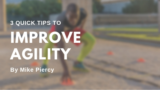 3 Quick Tips to Improve Agility